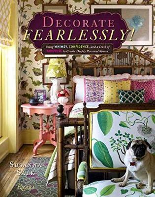 Decorate Fearlessly: Using Whimsy, Confidence, and a Dash of Surprise to Create Deeply Personal Spaces (Hardback)