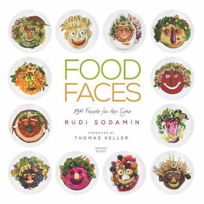 Food Faces: 150 Feasts for the Eyes (Hardback)