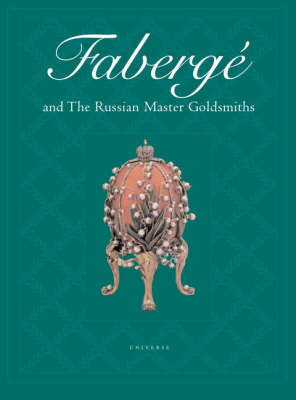 Faberge and the Russian Master Goldsmiths (Hardback)