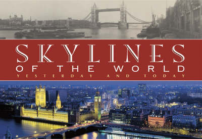 Skylines of the World: Yesterday and Today (Hardback)