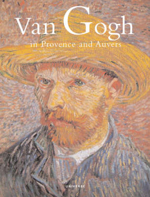 Van Gogh in Provence and Auvers (Hardback)