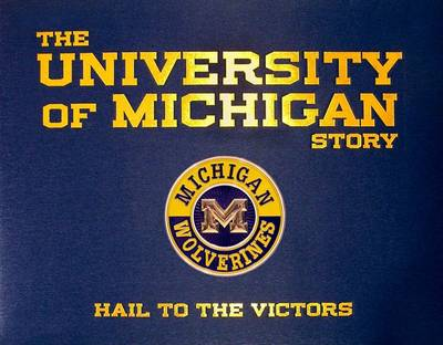 The University of Michigan Story (Hardback)