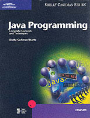 Java Programming: Complete Concepts and Techniques - Shelly Cashman Series (Paperback)