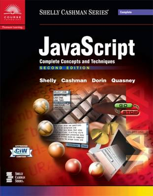 JavaScript: Complete Concepts and Techniques - Shelly Cashman Series (Paperback)