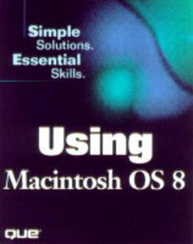 Using Mac OS 8.2: Simple Solutions, Essential Skills - Using (Paperback)