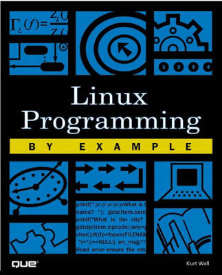 Linux Programming by Example (Paperback)