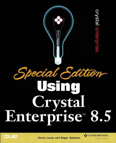 Using Crystal: Special Edition Using Crystal Enterprise 8.5 Special Edition (Paperback)