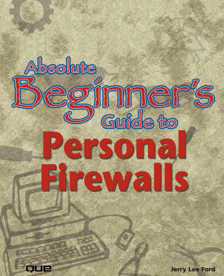 Absolute Beginner's Guide to Personal Firewalls (Paperback)