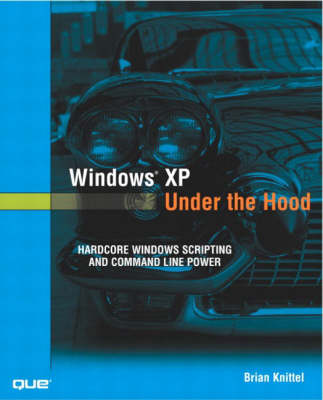 Windows XP Under the Hood: Hardcore Windows Scripting and Command Line Power (Paperback)
