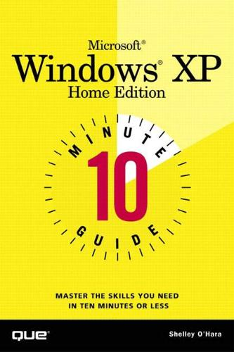 10 Minute Guide to Microsoft Windows XP Home Edition (Paperback)