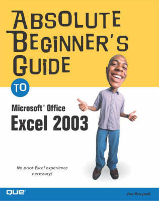 Absolute Beginner's Guide to Microsoft Office Excel 2003 (Paperback)