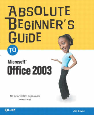 Absolute Beginner's Guide to Microsoft Office 2003 (Paperback)
