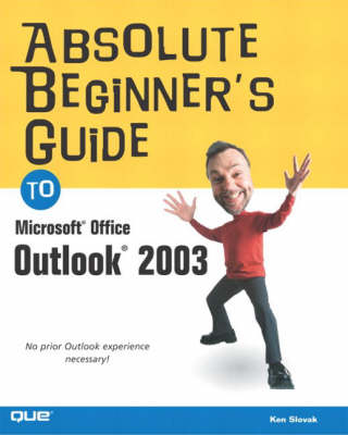 Absolute Beginner's Guide to Microsoft Office Outlook 2003 (Paperback)