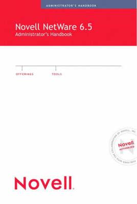 Novell NetWare 6.5 Administrator's Handbook (Paperback)
