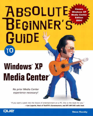 Absolute Beginner's Guide to Windows XP Media Center (Paperback)