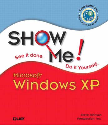 Show Me Microsoft Windows XP (Paperback)