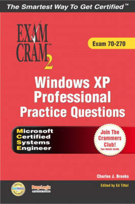 Windows XP Professional Practice Questions: Exam 70-270 - Exam Cram 2