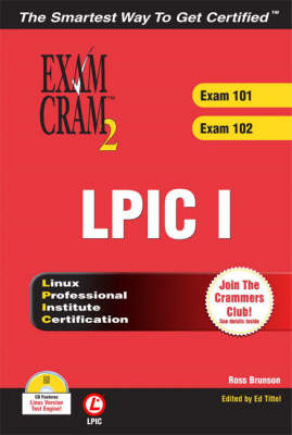 LPIC I Exam Cram 2: Linux Professional Institute Certification Exams 101 and 102 - Exam Cram 2