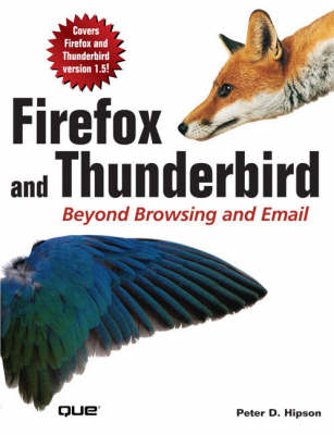 Firefox and Thunderbird: Beyond Browsing and Email (Paperback)