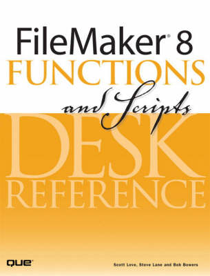 FileMaker 8 Functions and Scripts Desk Reference (Paperback)