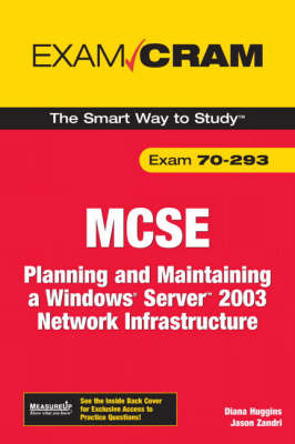 MCSE 70-293 Exam Cram: Planning and Maintaining a Windows Server 2003 Network Infrastructure (Paperback)