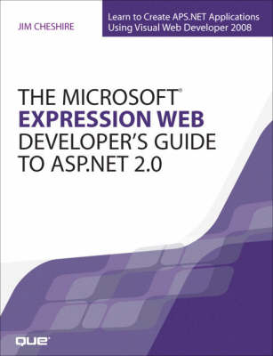 Microsoft Expression Web Developer's Guide to ASP.NET 3.5: Learn to Create ASP.NET Applications Using Visual Web Developer 2008 (Paperback)