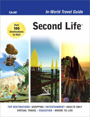 Second Life In-World Travel Guide (Paperback)
