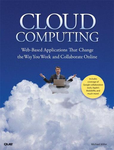 Cloud Computing: Web-Based Applications That Change the Way You Work and Collaborate Online (Paperback)