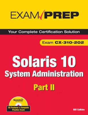 Solaris 10 System Administration Exam Prep: Exam CX-310-202 Part II