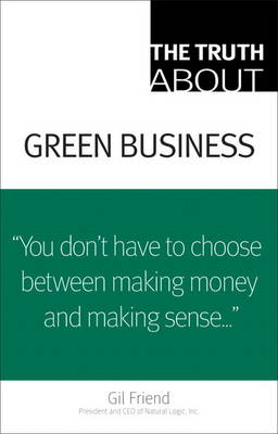 The Truth About Green Business (Paperback)
