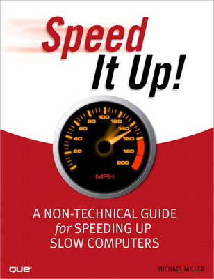 Speed It Up! A Non-Technical Guide for Speeding Up Slow Computers (Paperback)