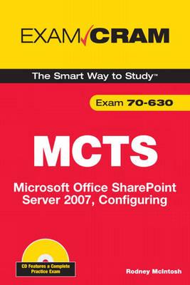MCTS 70-630 Exam Cram: Microsoft Office SharePoint Server 2007, Configuring