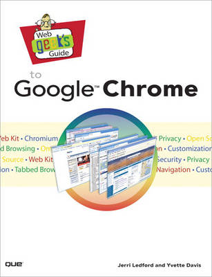 Web Geek's Guide to Google Chrome (Paperback)
