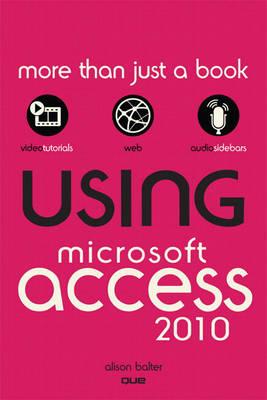 Using Microsoft Access 2010 (Paperback)