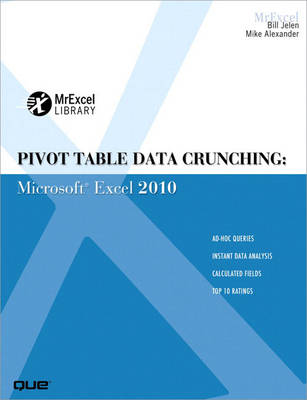 Pivot Table Data Crunching: Microsoft Excel 2010 (Paperback)
