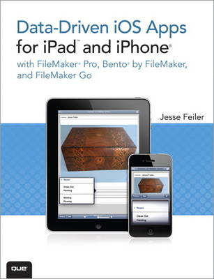 Data-driven iOS Apps for iPad and iPhone with FileMaker Pro, Bento by FileMaker, and FileMaker Go (Paperback)