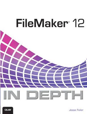 FileMaker 12 In Depth (Paperback)