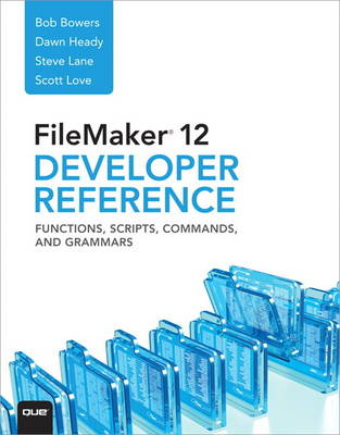FileMaker 12 Developers Reference: Functions, Scripts, Commands, and Grammars (Paperback)