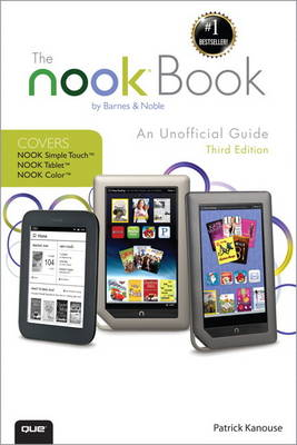 The Nook Book: An Unofficial Guide: Everything You Need to Know About the Nook Tablet, Nook Color, and the Nook Simple Touch (Paperback)