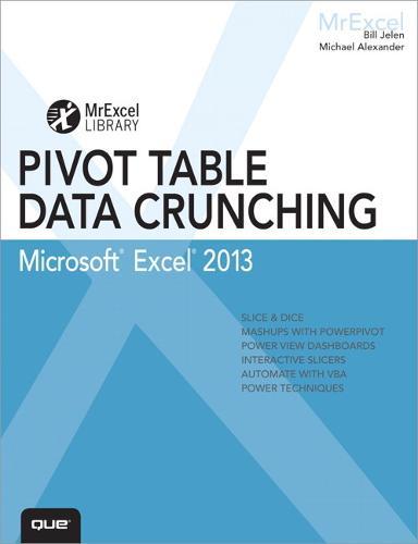 Excel 2013 Pivot Table Data Crunching (Paperback)