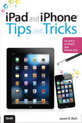 iPad and iPhone Tips and Tricks: For iOS 5 on iPad 2 and iPhone 4/4s (Paperback)