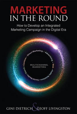 Marketing in the Round: How to Develop an Integrated Marketing Campaign in the Digital Era (Hardback)