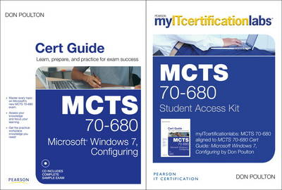 MCTS 70-680 Cert Guide: Microsoft Windows 7, Configuring Cert Guide with MyITCertificationLab Bundle