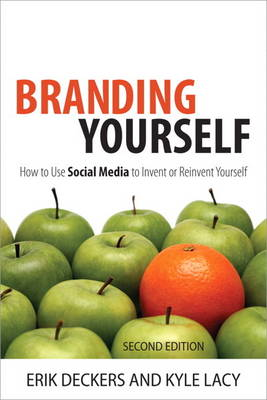 Branding Yourself: How to Use Social Media to Invent or Reinvent Yourself (Paperback)