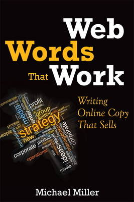 Web Words That Work: Writing Online Copy That Sells (Paperback)
