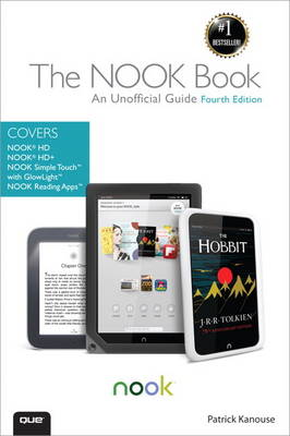 The Nook Book: An Unofficial Guide: Everything You Need to Know About the Nook HD, Nook HD+ and Nook SimpleTouch (Paperback)