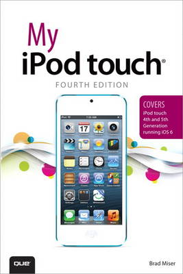 My iPod touch (covers iPod touch 4th and 5th generation running iOS 6) (Paperback)