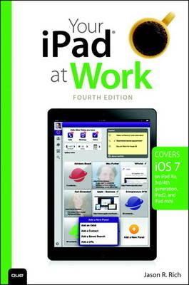Your iPad at Work (covers iOS 7 on iPad Air, iPad 3rd and 4th generation, iPad2, and iPad mini) (Paperback)