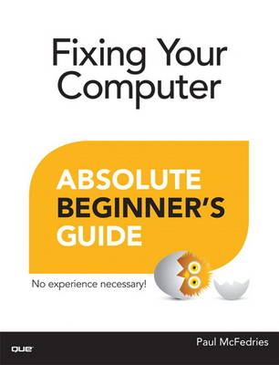 Fixing Your Computer Absolute Beginner's Guide (Paperback)