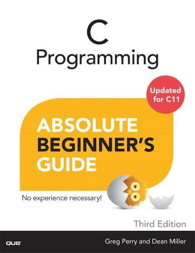 C Programming Absolute Beginner's Guide - Absolute Beginner's Guide (Paperback)